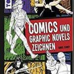 Amazon: Buch Comics und Graphic Novels zeichnen: Das ultimative Grundlagenwerk wie man Charaktere kreiert, zeichnet und zum Leben erweckt